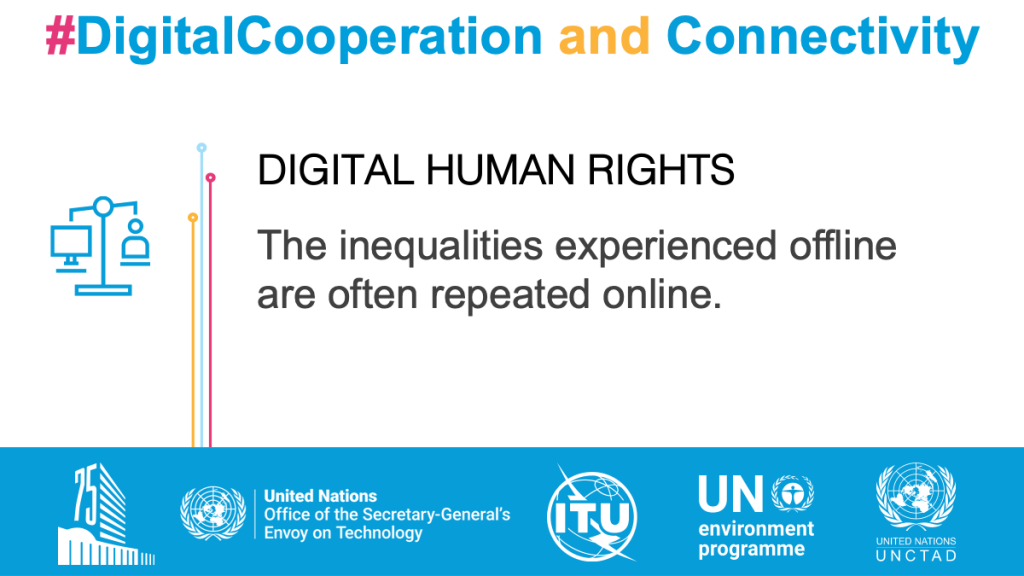 Digital Human Rights. The inequalities experienced offline are often repeated online.