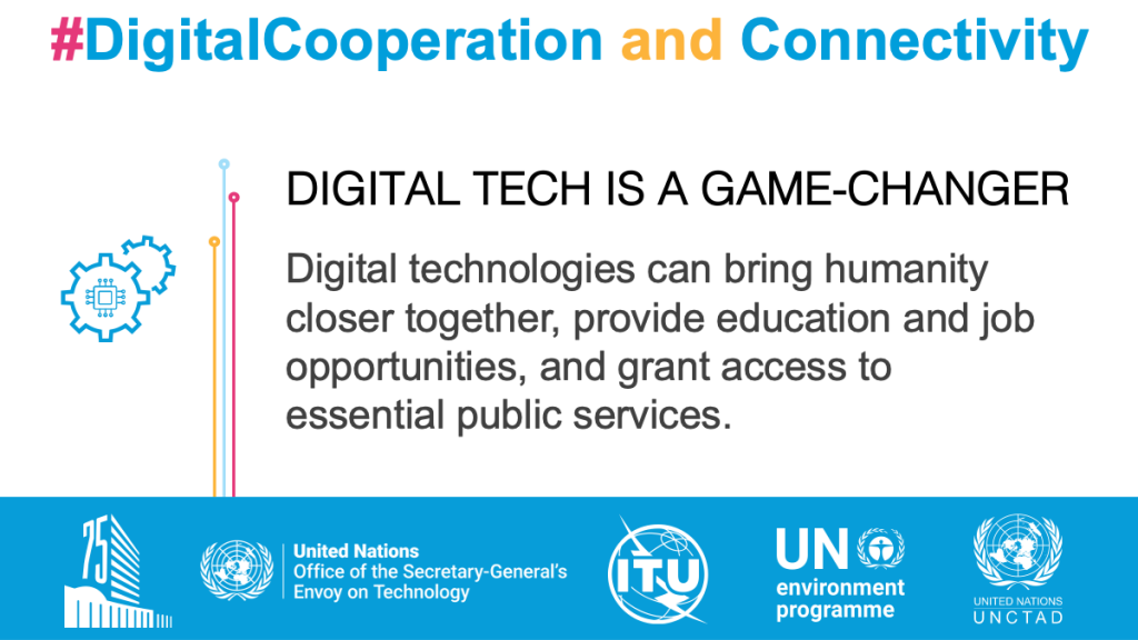 Digital Tech is a Game-Changer. Digital technologies can bring humanity closer together, provide education and job opportunities, and grant access to essential public services.
